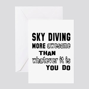 Sky diving more awesome than whateve Greeting Card