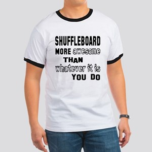 Shuffleboard more awesome than whatever i Ringer T