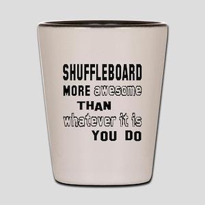 Shuffleboard more awesome than whatever Shot Glass