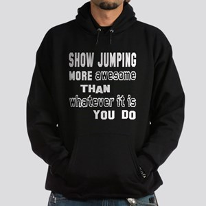 Show Jumping more awesome than whate Hoodie (dark)