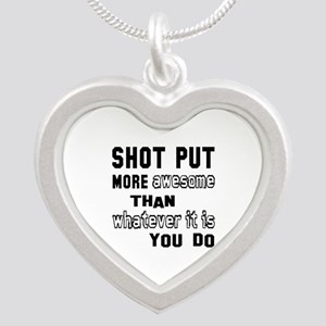 Shot Put more awesome than w Silver Heart Necklace