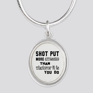 Shot Put more awesome than wh Silver Oval Necklace