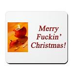Merry Fuckin' Christmas Mousepad