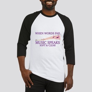 WHEN WORDS FAIL, MUSIC SPEAKS SOFT Baseball Jersey