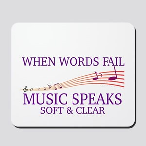 WHEN WORDS FAIL, MUSIC SPEAKS SOFT & CLE Mousepad