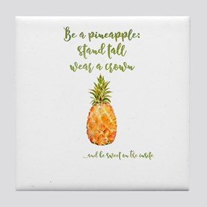 Be a pineapple - watercolor artwork Tile Coaster