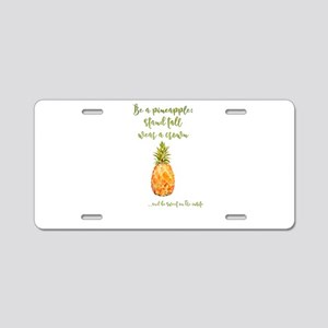 Be a pineapple - watercolor Aluminum License Plate