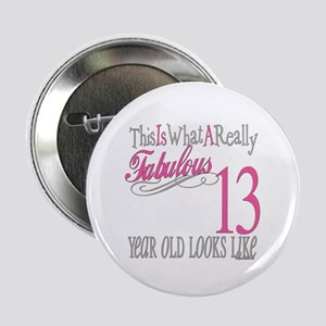 """13th Birthday Gifts 2.25"""" Button"""