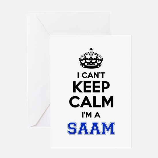 I can't keep calm Im SAAM Greeting Cards