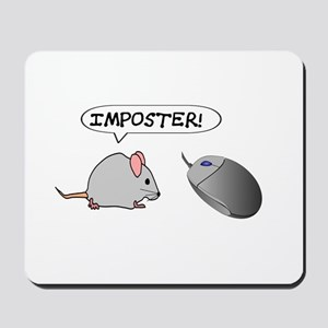 "MOUSE TO COMPUTER MOUSE: ""IMPOSTER"" Mousepad"