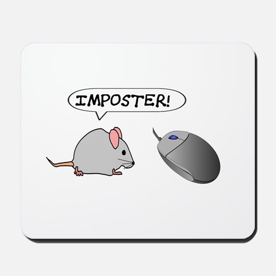 """MOUSE TO COMPUTER MOUSE: """"IMPOSTER"""" Mousepad"""