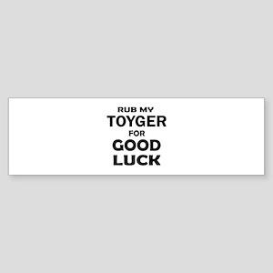 Rub my Toyger for good luck Sticker (Bumper)