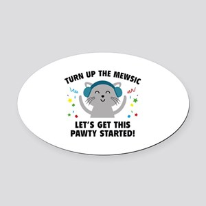 Turn up The Mewsic Oval Car Magnet