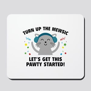 Turn up The Mewsic Mousepad