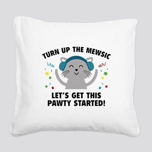 Turn up The Mewsic Square Canvas Pillow