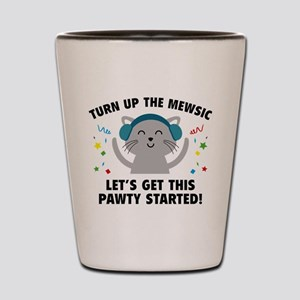 Turn up The Mewsic Shot Glass