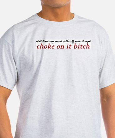 Choke On It T-Shirt