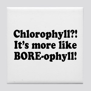 Chlorophyll? More like Bore-ophyll Tile Coaster