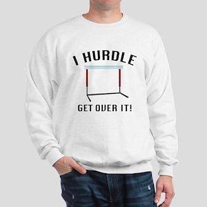 Get Over It! Sweatshirt