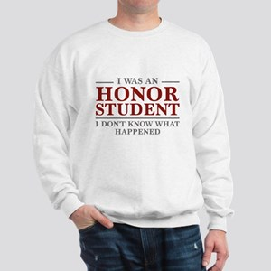 I Was An Honor Student Sweatshirt