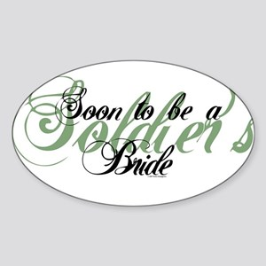 Soon to Be a Soldier's Bride Oval Sticker