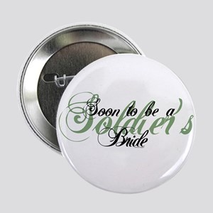 """Soon to Be a Soldier's Bride 2.25"""" Button"""