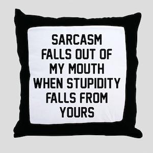 Sarcasm Stupidity Throw Pillow