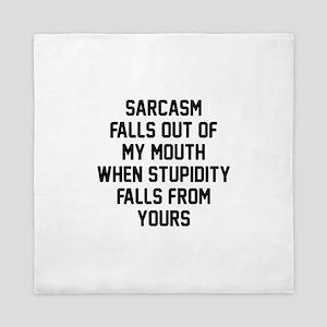 Sarcasm Stupidity Queen Duvet