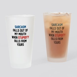 Sarcasm Stupidity Drinking Glass