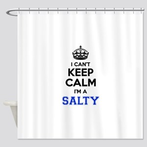 I can't keep calm Im SALTY Shower Curtain