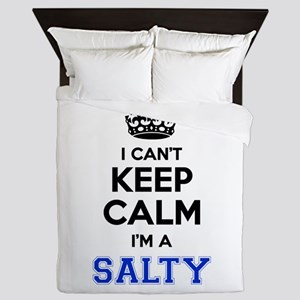 I can't keep calm Im SALTY Queen Duvet