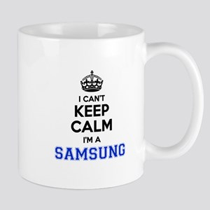 I can't keep calm Im SAMSUNG Mugs