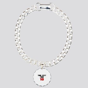 Too Sexy For 10 Charm Bracelet, One Charm