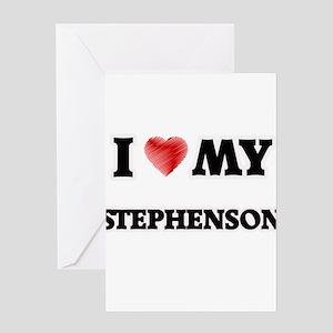 I love my Stephenson Greeting Cards
