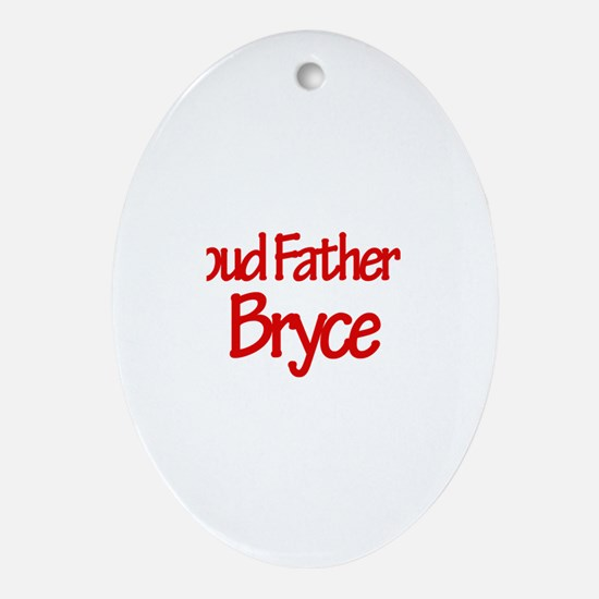 Proud Father of Bryce Oval Ornament