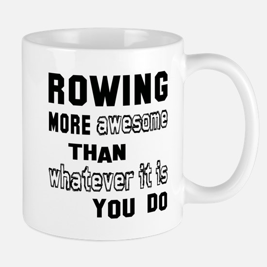 Rowing more awesome than whatever it is Mug