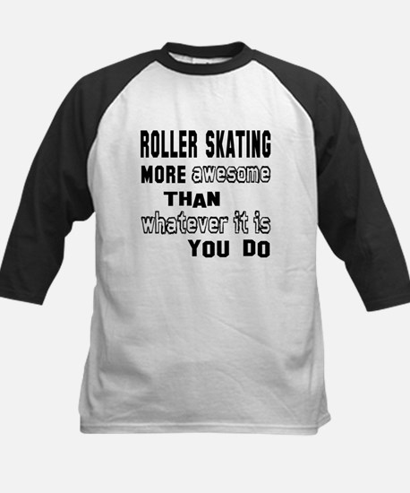 Roller Skating more awesome t Kids Baseball Jersey