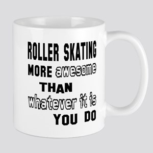 Roller Skating more awesome than whatev Mug