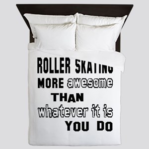 Roller Skating more awesome than whate Queen Duvet