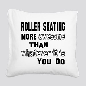 Roller Skating more awesome t Square Canvas Pillow