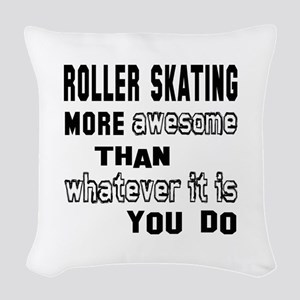Roller Skating more awesome th Woven Throw Pillow