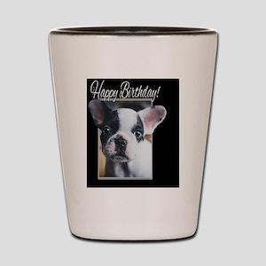 Happy Birthday French Bulldog Shot Glass