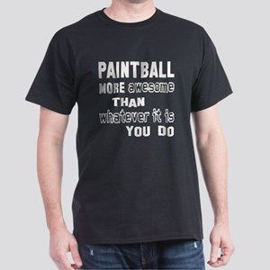 Paint Ball more awesome than whatever Dark T-Shirt