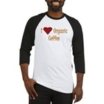 I (Heart) Organic Coffee Baseball Jersey