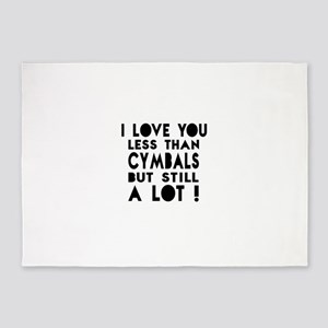 I Love You Less Than Cymbals 5'x7'Area Rug