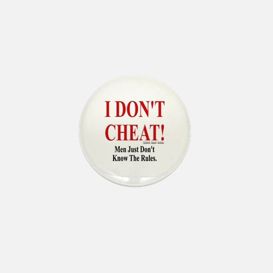 I Don't Cheat Women's Mini Button