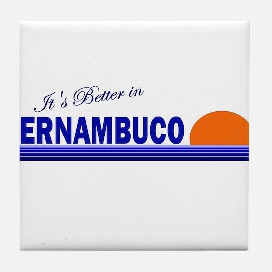 Its Better in Pernambuco Tile Coaster