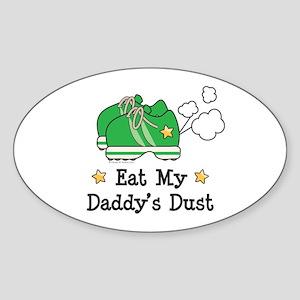 Eat My Daddy's Dust Marathon Oval Sticker