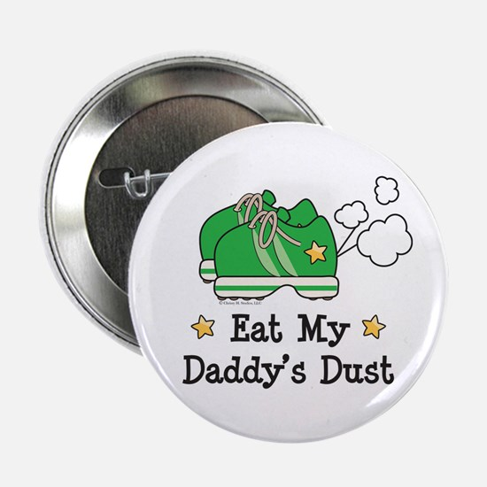 "Eat My Daddy's Dust Marathon 2.25"" Button"