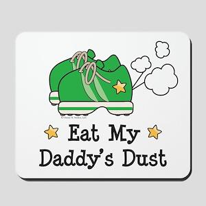 Eat My Daddy's Dust Marathon Mousepad